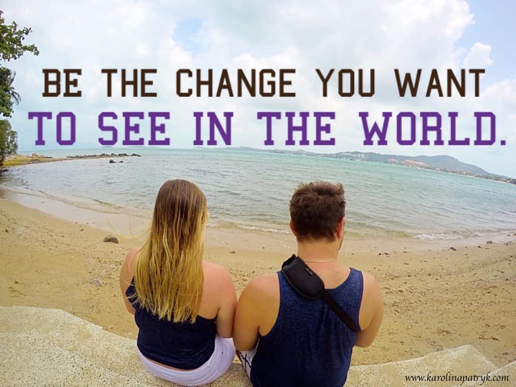 be-the-change-your-want-to-see-in-the-world