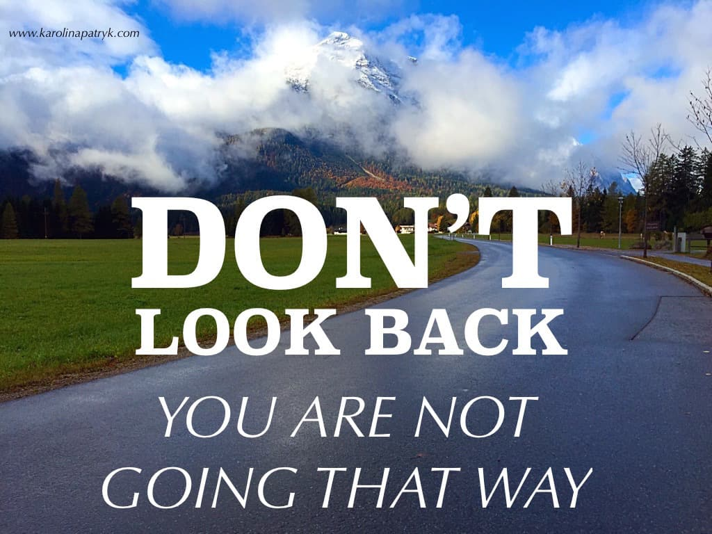 dont-look-back-you-are-not-going-that-way