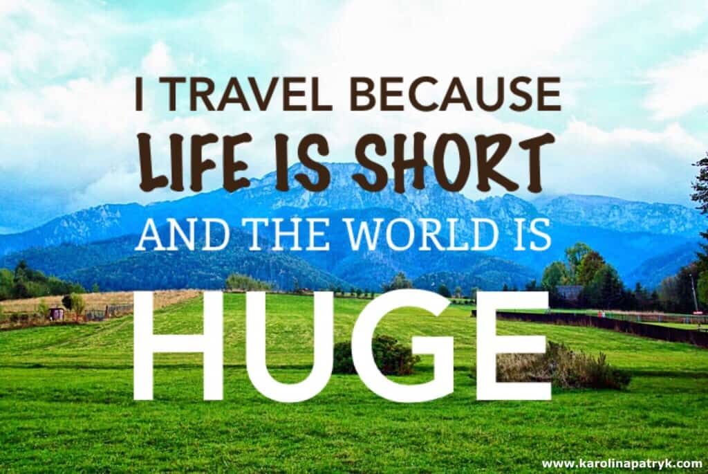 i-travel-because-life-is-short-and-the-world-is-huge