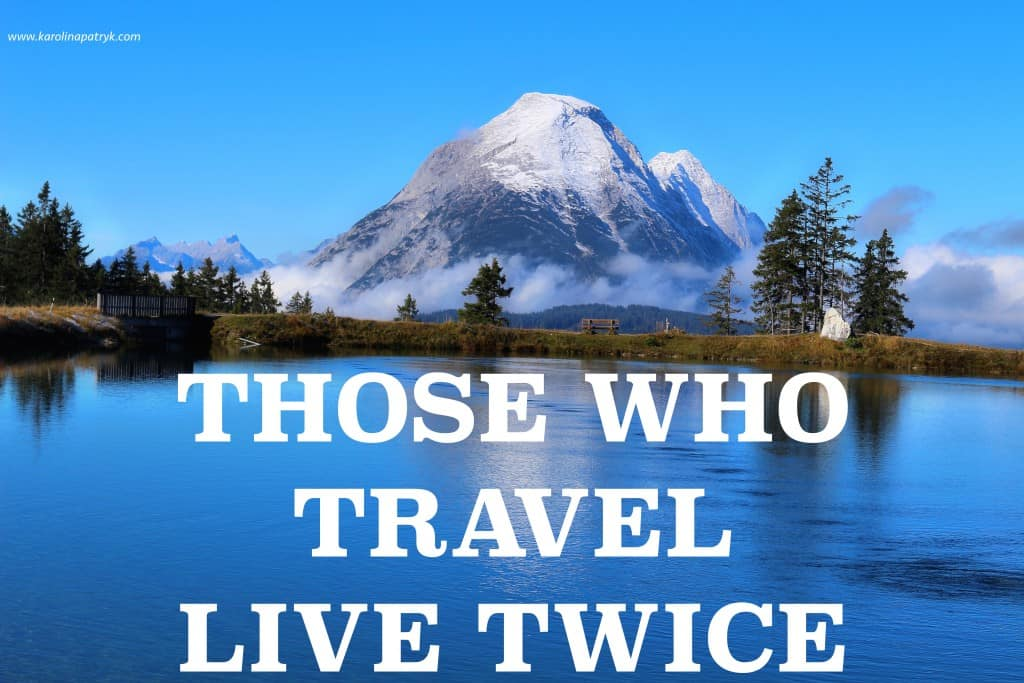 those-who-travel-live-twice