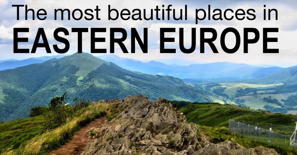 Beautiful Places Eastern Europe Top Travel Destinations - The 11 most beautiful and underrated destinations in western europe