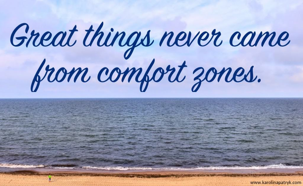 great-things-never-came-from-comfort-zones