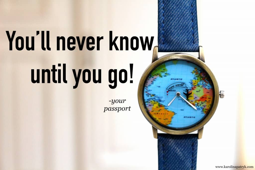 youll-never-know-until-you-go Travel quotes
