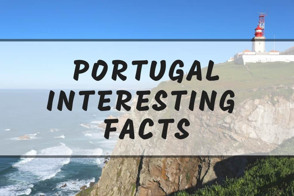Portugal Interesting Facts 10 Fun Facts You Didn T Know