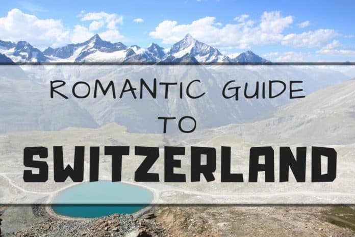 Switzerland romantic guide