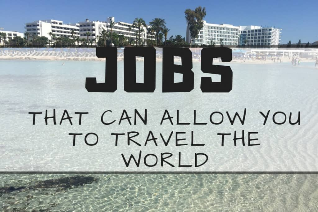 Jobs That Can Allow You To Travel The World -> Lazy Travel Blog